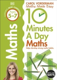 10 Minutes a Day Maths Ages 5-7 Key Stage 1 by Carol Vorderman