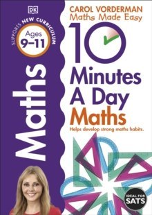 10 Minutes a Day Maths Ages 9-11 Key Stage 2 by Carol Vorderman