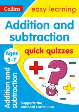 Addition & Subtraction Quick Quizzes Ages 5-7 : Prepare for School with Easy Home Learning by Collins Easy Learning