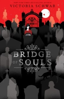 Bridge of Souls : 3 by Victoria Schwab