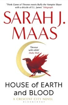 House of Earth and Blood : The blockbuster modern fantasy of 2020 now in paperback by Sarah J. Maas