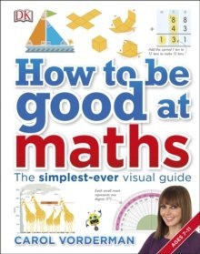How to be Good at Maths : The Simplest-Ever Visual Guide