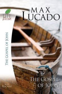 Life Lessons: Book of John by Max Lucado
