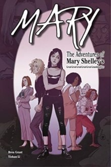 Mary : The Adventures of Mary Shelley's Great-Great-Great-Great-Great-Granddaughter