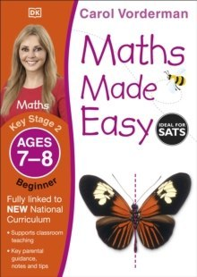 Maths Made Easy Ages 7-8 Key Stage 2 Beginner by Carol Vorderman