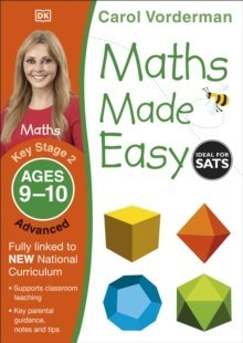 Maths Made Easy Ages 9-10 Key Stage 2 Advanced by Carol Vorderman