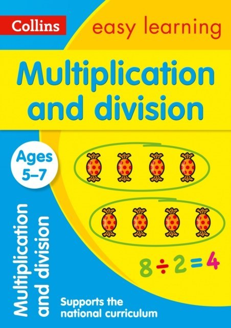 Multiplication and Division Ages 5-7 : Ideal for Home Learning by Collins Easy Learning