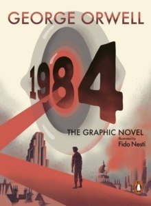 Nineteen Eighty-Four : The Graphic Novel by George Orwell