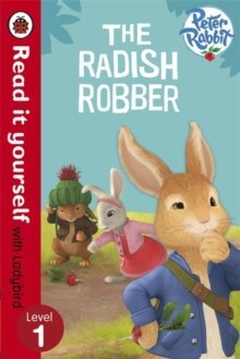 Peter Rabbit: The Radish Robber - Read it yourself with Ladybird : Level 1