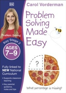 Problem Solving Made Easy Ages 7-9 Key Stage 2 by Carol Vorderman