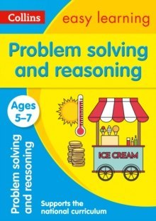 Problem Solving and Reasoning Ages 5-7 : Prepare for School with Easy Home Learning by Collins Easy Learning