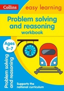 Problem Solving and Reasoning Workbook Ages 5-7 : Ideal for Home Learning