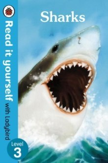 Sharks - Read it yourself with Ladybird: Level 3 (non-fiction)
