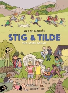 Stig & Tilde: The Loser Squad : 3 by Max de Radigues