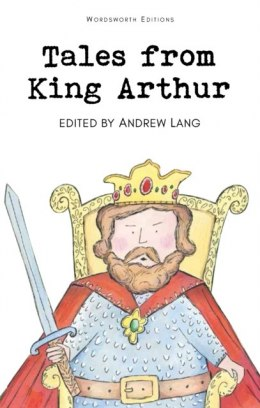 Tales from King Arthur by Andrew Lang