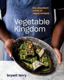 Vegetable Kingdom : Cooking the World of Plant-Based Recipes A Vegan Cookbook