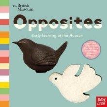 British Museum: Opposites by Nosy Crow
