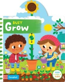 Busy Grow by Campbell Books