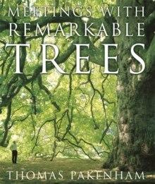 Meetings With Remarkable Trees by Thomas Pakenham