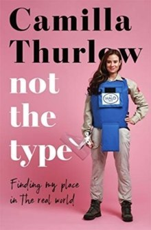 Not The Type : Finding my place in the real world