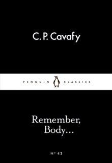Remember, Body... by C.P. Cavafy