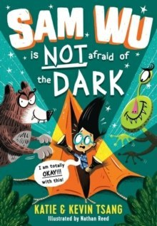 Sam Wu is NOT Afraid of the Dark!