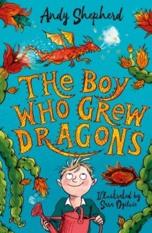 The Boy Who Grew Dragons (The Boy Who Grew Dragons 1)