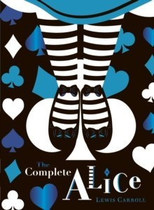 The Complete Alice: V&A Collector's Edition