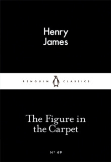 The Figure in the Carpet by Henry James