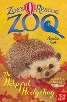 Zoe's Rescue Zoo: The Helpful Hedgehog