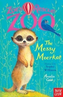 Zoe's Rescue Zoo: The Messy Meerkat