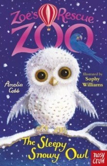 Zoe's Rescue Zoo: The Sleepy Snowy Owl