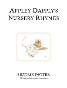 Appley Dapply's Nursery Rhymes : The original and authorized edition by Beatrix Potter