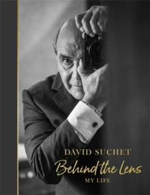 Behind the Lens : My Life by David Suchet