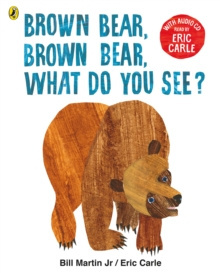 Brown Bear, Brown Bear, What Do You See? : With Audio Read by Eric Carle by Eric Carle