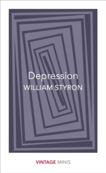 Depression : Vintage Minis by William Styron