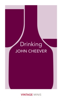 Drinking : Vintage Minis by John Cheever