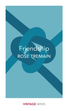 Friendship : Vintage Minis by Rose Tremain