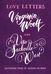 Love Letters: Vita and Virginia by Vita Sackville-West, Virginia Woolf, Alison Bechdel