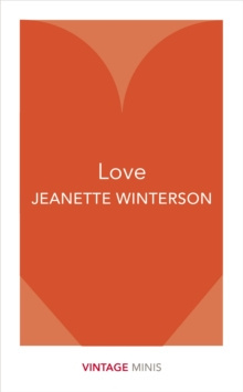 Love : Vintage Minis by Jeanette Winterson