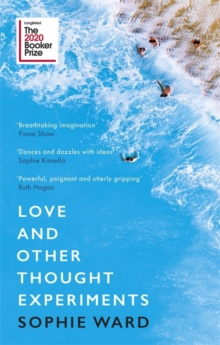 Love and Other Thought Experiments by Sophie Ward (