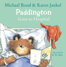 Paddington Goes to Hospital by Micheal Bond