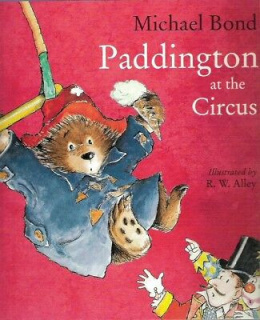 Paddington at the Circus by Micheal Bond