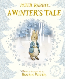 Peter Rabbit: A Winter's Tale by Beatrix Potter