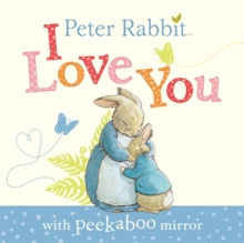 Peter Rabbit: I Love You by Beatrix Potter
