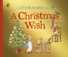 Peter Rabbit Tales: A Christmas Wish by Beatrix Potter