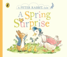 Peter Rabbit Tales - A Spring Surprise by Beatrix Potter