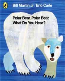 Polar Bear, Polar Bear, What Do You Hear? by Mr Bill Martin Jr