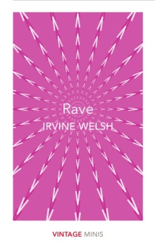Rave : Vintage Minis by Irvine Welsh