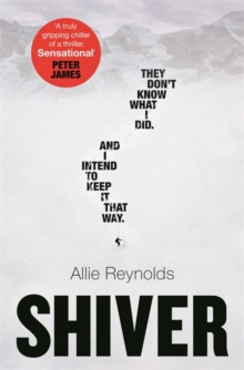 Shiver : They were all there but which one of them did it? An absolutely gripping chiller of a thriller. by Allie Reynolds